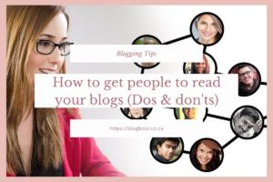 How to get people to read your blog (Dos & Don'ts)