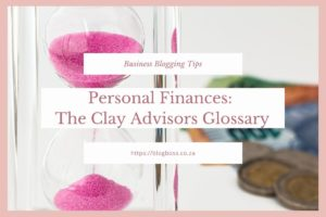 Personal Finances: How using the Clay Advisors Glossary helped me to understand my options