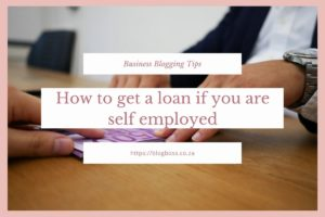 How to get a loan if you are self employed