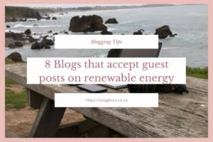 8 Blogs that accept guest posts on renewable energy