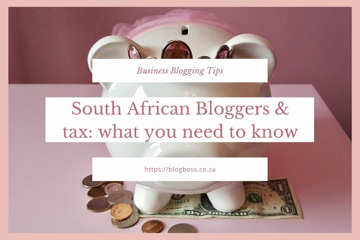 South African bloggers & tax: what you need to know