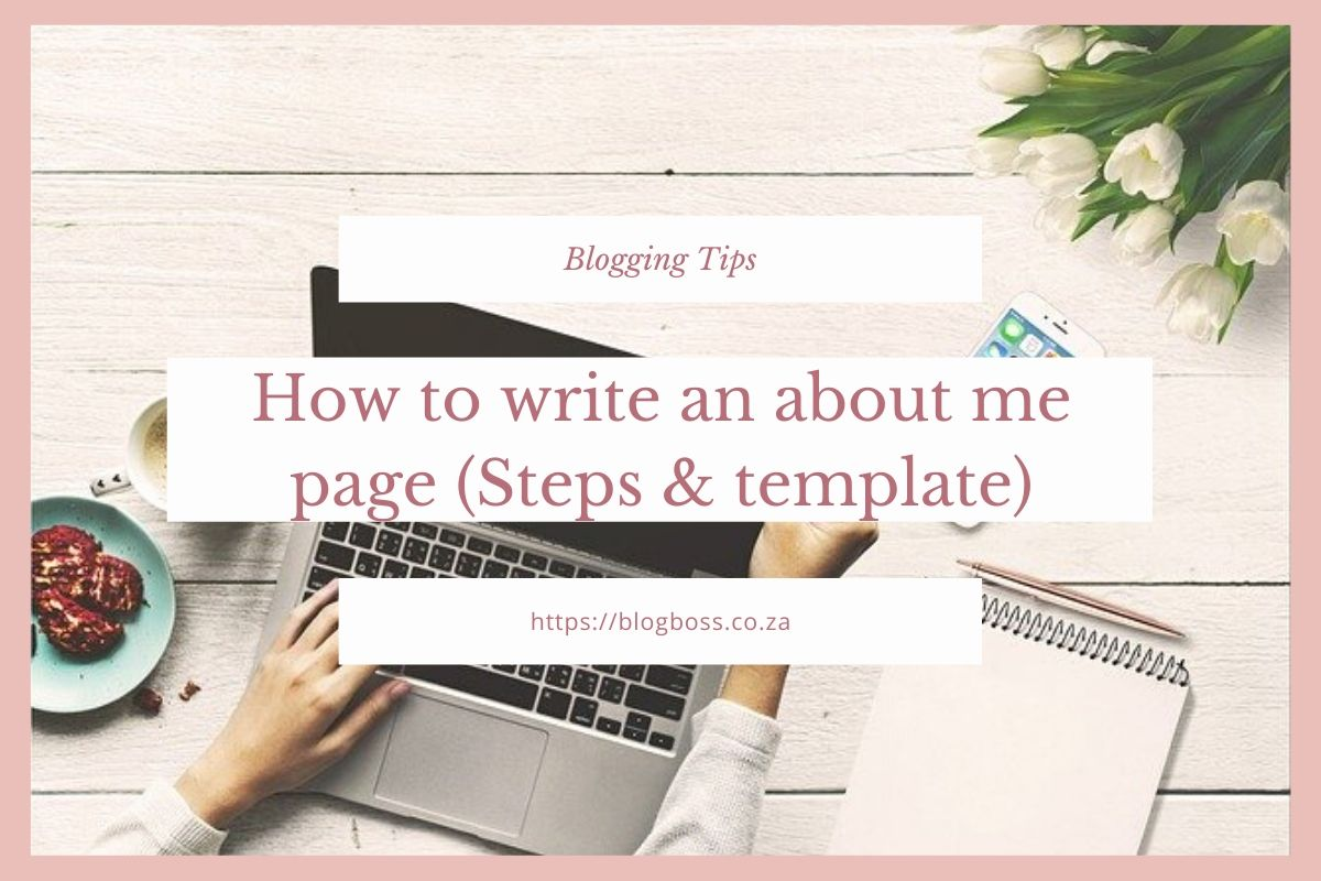 How to write an about me page (Steps & template)