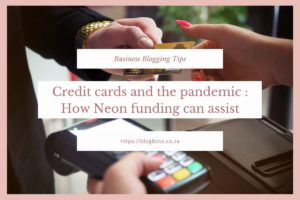 Credit cards and the Pandemic : How Neon funding can assist.